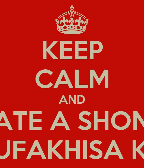 KEEP CALM AND DATE A SHONA UZOKUFAKHISA KHONA