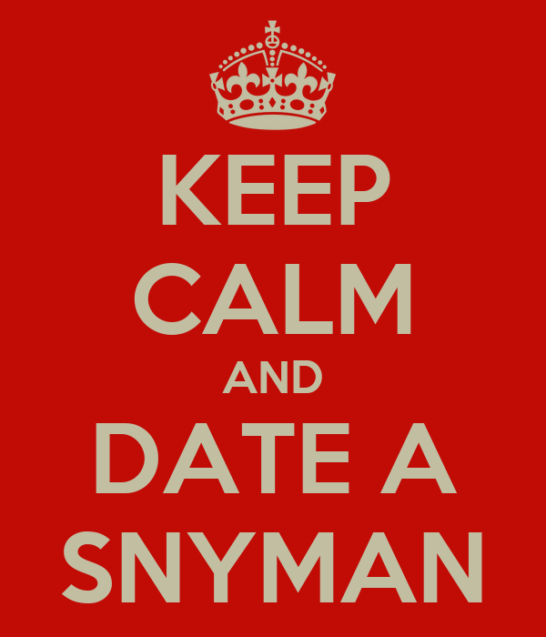 KEEP CALM AND DATE A SNYMAN