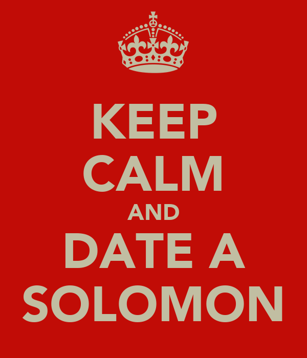 KEEP CALM AND DATE A SOLOMON