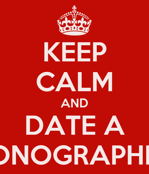 KEEP CALM AND DATE A SONOGRAPHER