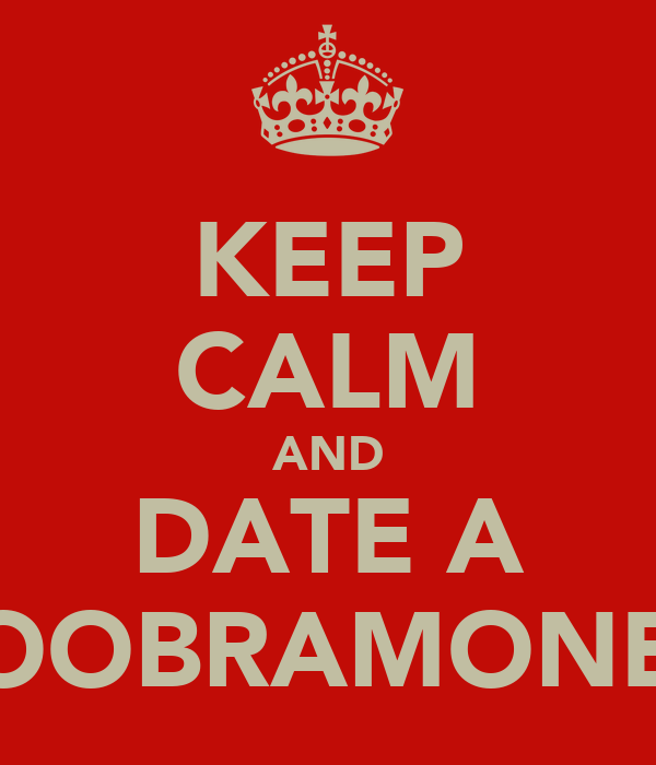 KEEP CALM AND DATE A SOOBRAMONEY