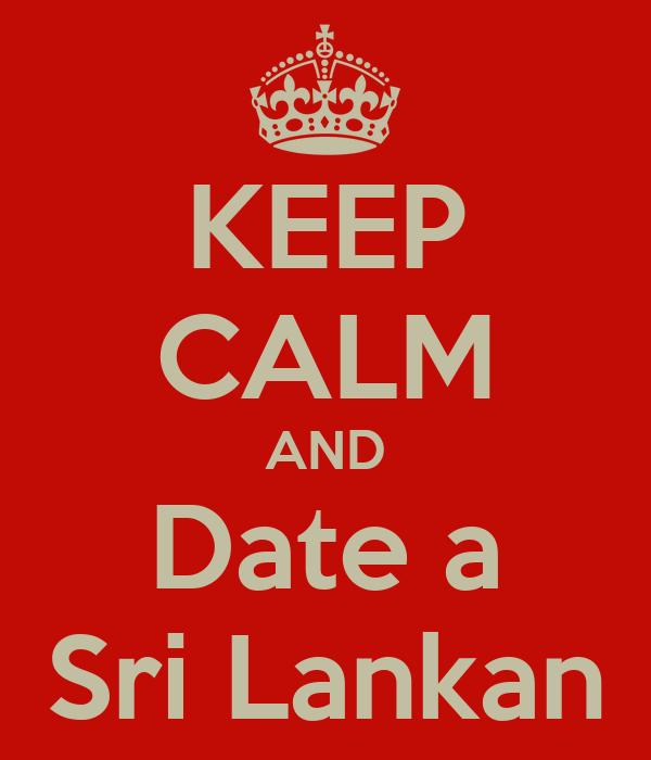 KEEP CALM AND Date a Sri Lankan