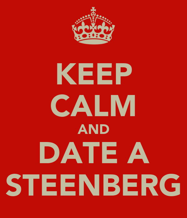 KEEP CALM AND DATE A STEENBERG