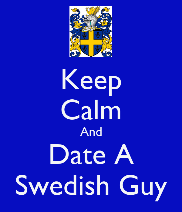 dating swedish man The world's 3 best & worst men to date my general opinion of dating men of different nationalities has been but i don't like dating swedish men because of.
