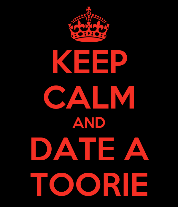 KEEP CALM AND DATE A TOORIE
