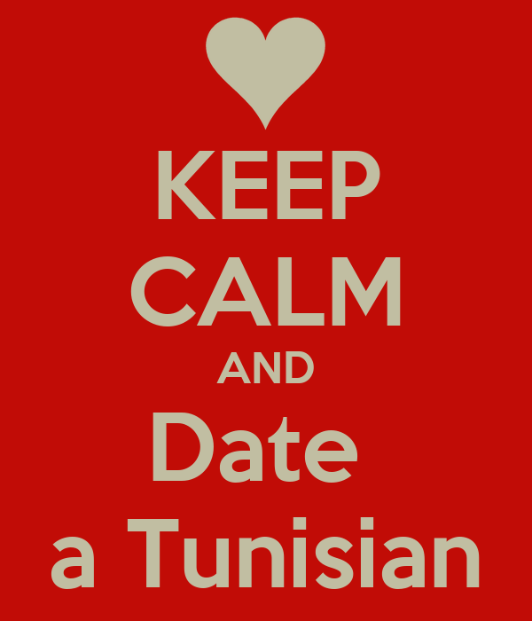 KEEP CALM AND Date  a Tunisian