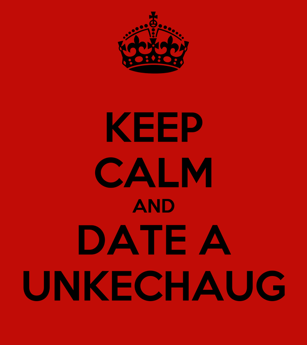 KEEP CALM AND DATE A UNKECHAUG