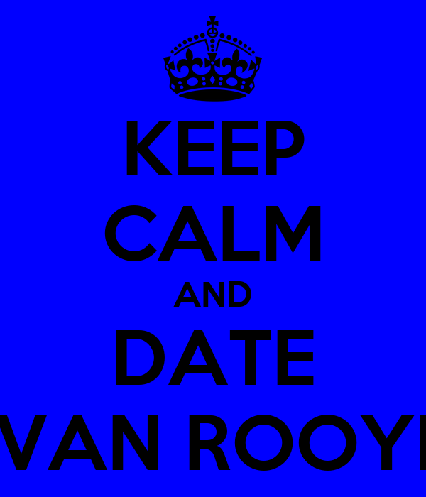 KEEP CALM AND DATE A VAN ROOYEN