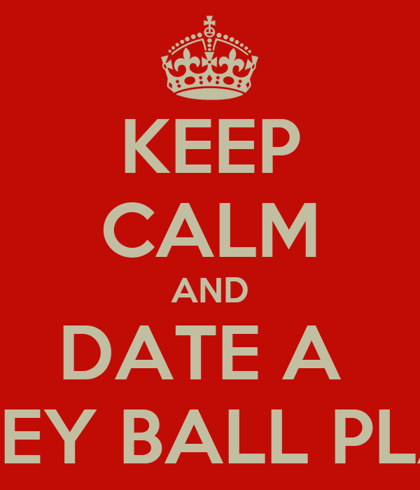 KEEP CALM AND DATE A  VOLLEY BALL PLAYER