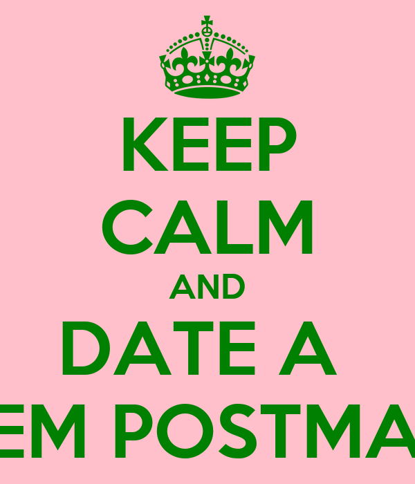 KEEP CALM AND DATE A  WILLEM POSTMA GIRL