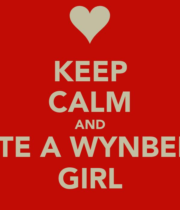 KEEP CALM AND DATE A WYNBERG  GIRL