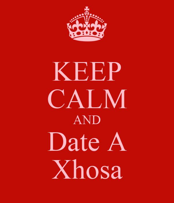 KEEP CALM AND Date A Xhosa
