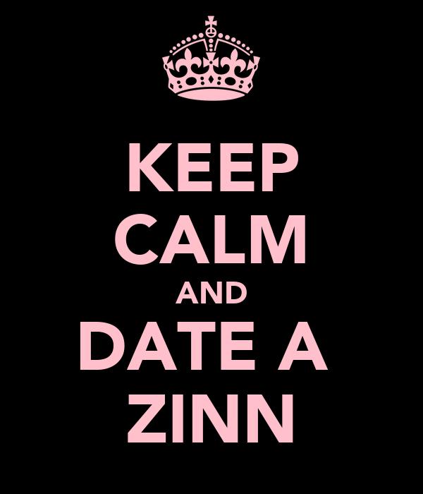 KEEP CALM AND DATE A  ZINN