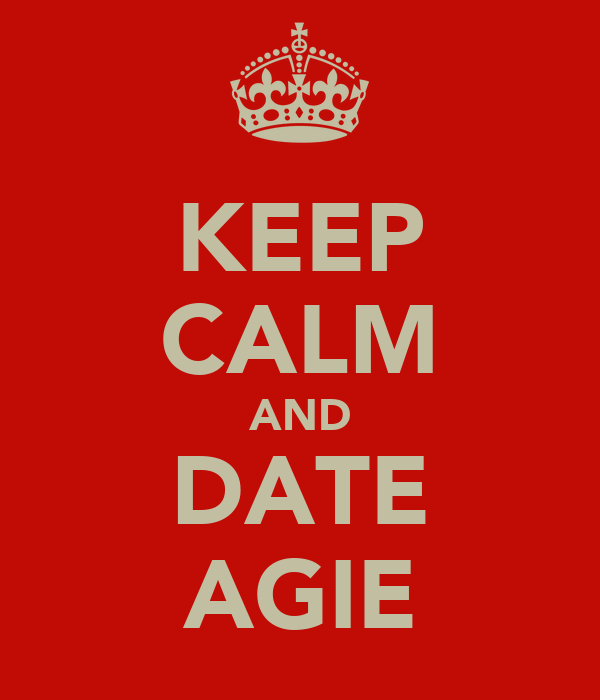 KEEP CALM AND DATE AGIE