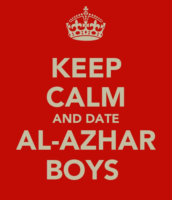 KEEP CALM AND DATE AL-AZHAR BOYS