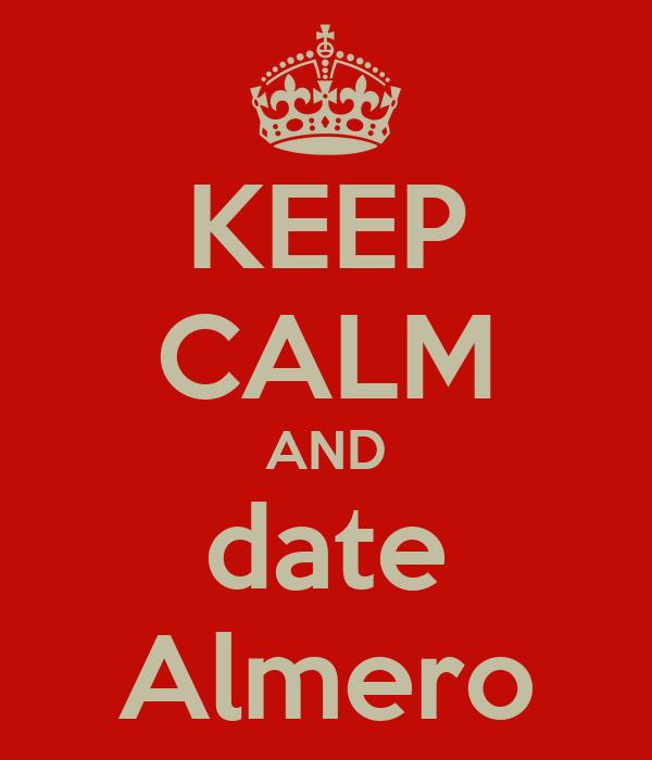 KEEP CALM AND date Almero