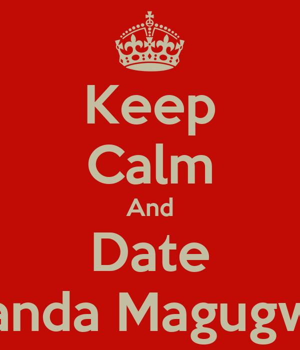 Keep Calm And Date Amanda Magugwana