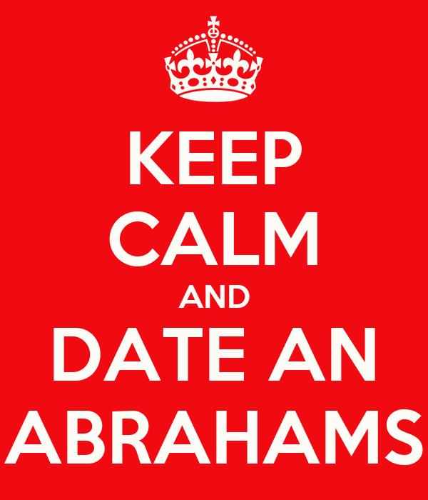 KEEP CALM AND DATE AN ABRAHAMS