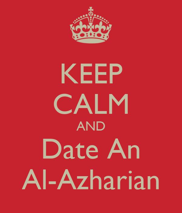 KEEP CALM AND Date An Al-Azharian