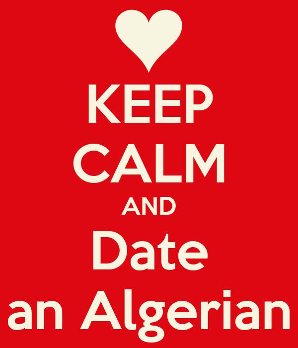 KEEP CALM AND Date an Algerian