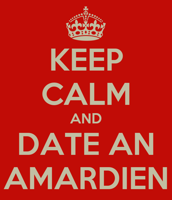 KEEP CALM AND DATE AN AMARDIEN