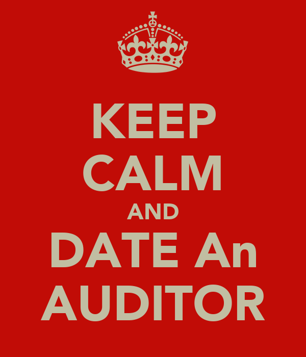KEEP CALM AND DATE An AUDITOR