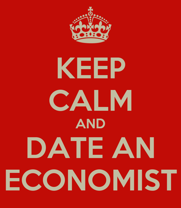 KEEP CALM AND DATE AN ECONOMIST