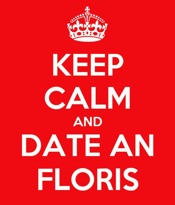 KEEP CALM AND DATE AN FLORIS