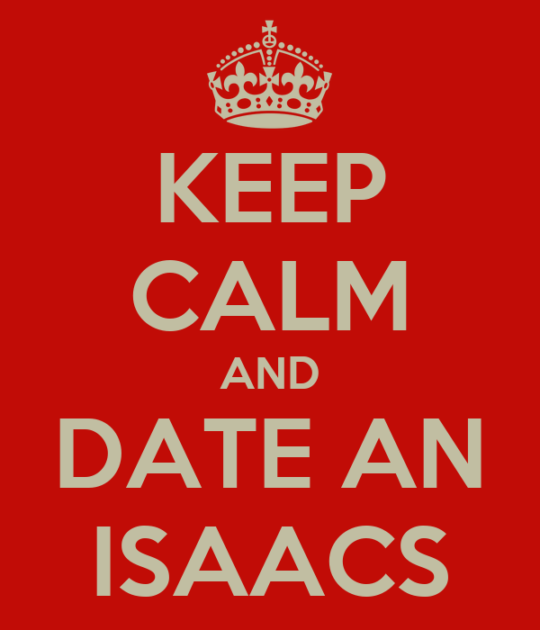 KEEP CALM AND DATE AN ISAACS