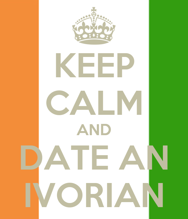 KEEP CALM AND DATE AN IVORIAN