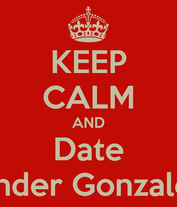 KEEP CALM AND Date Ander Gonzalez