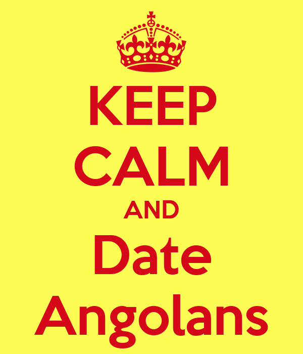 KEEP CALM AND Date Angolans