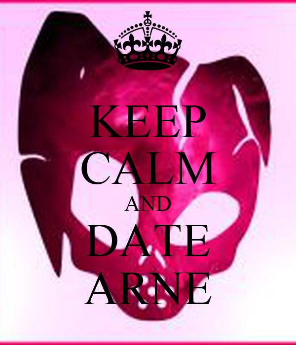 KEEP CALM AND DATE ARNE