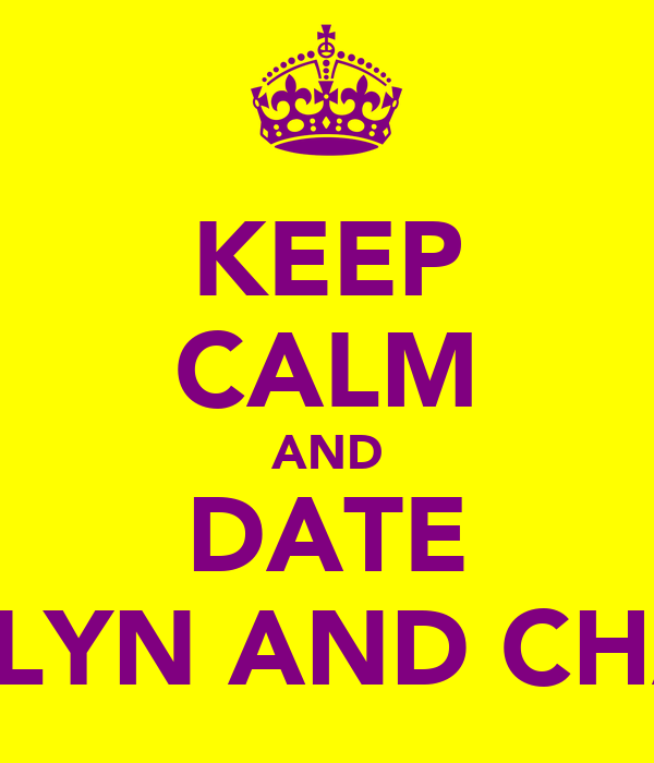 KEEP CALM AND DATE  CAITLYN AND CHANEL