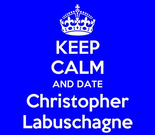 KEEP CALM AND DATE Christopher Labuschagne