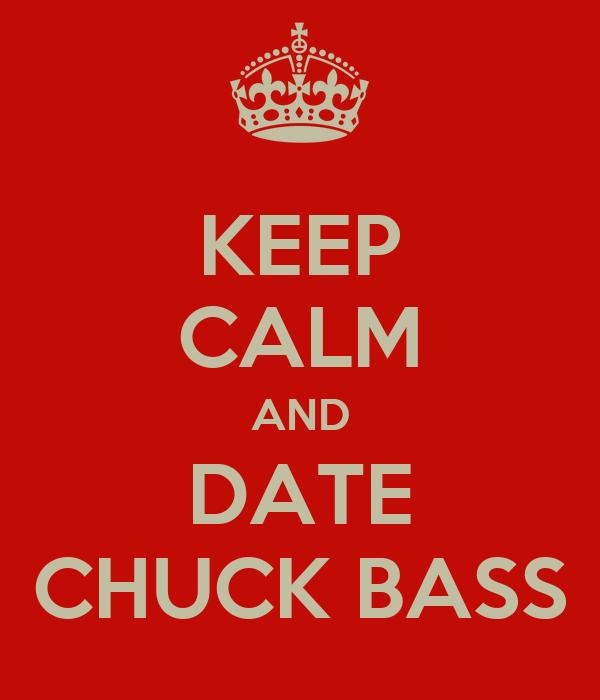 KEEP CALM AND DATE CHUCK BASS