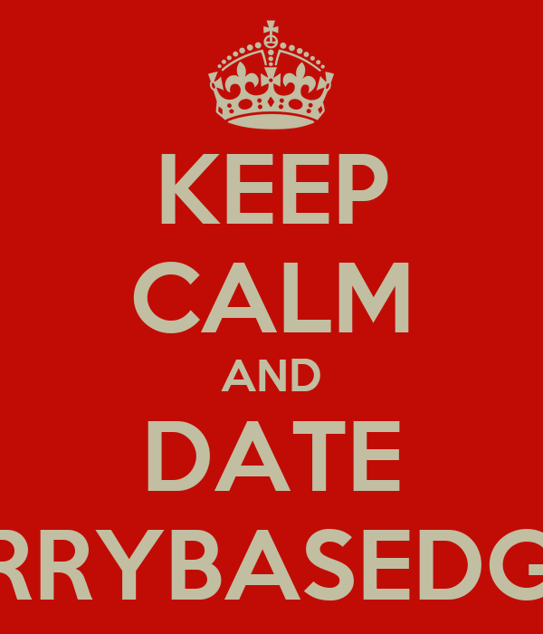 KEEP CALM AND DATE CURRYBASEDGOD
