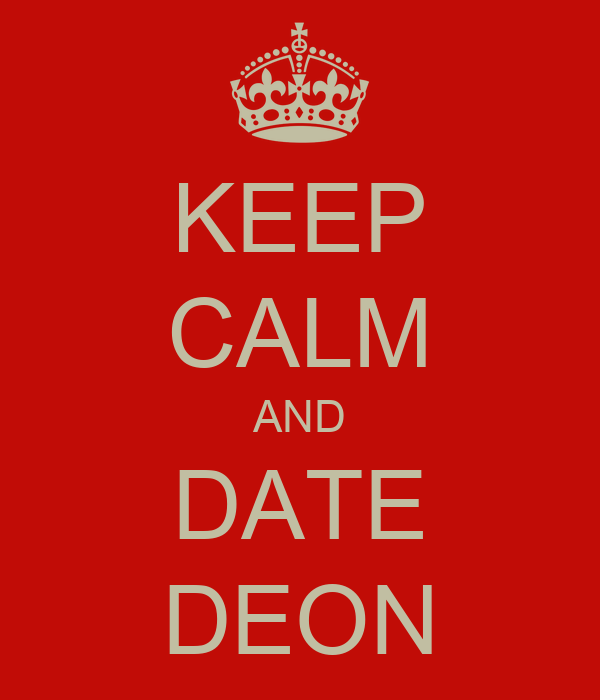 KEEP CALM AND DATE DEON