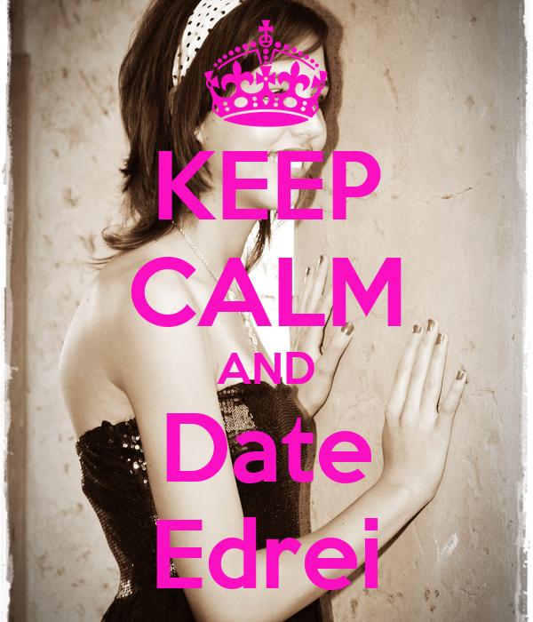 KEEP CALM AND Date Edrei