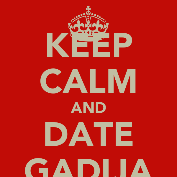 KEEP CALM AND DATE GADIJA