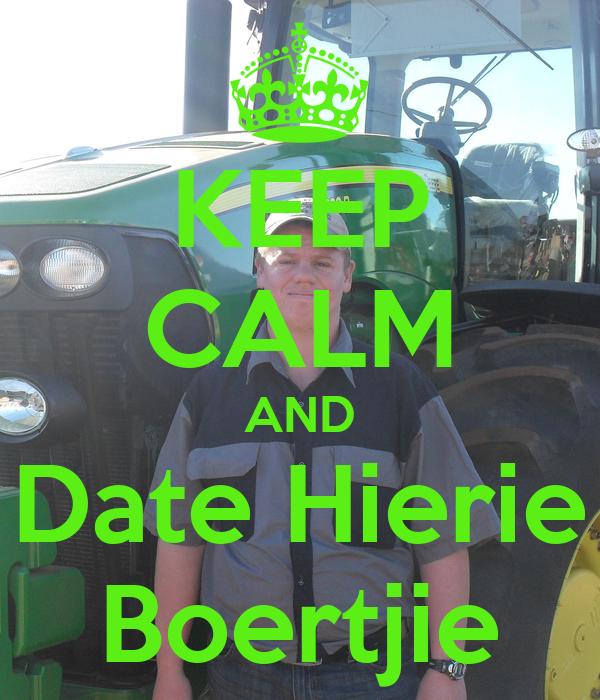 KEEP CALM AND Date Hierie Boertjie