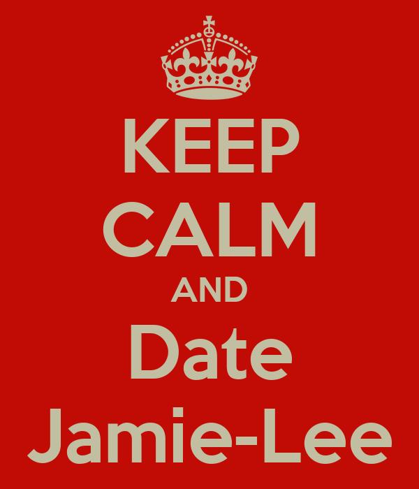 KEEP CALM AND Date Jamie-Lee
