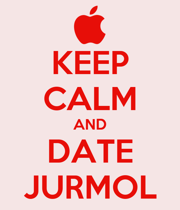 KEEP CALM AND DATE JURMOL