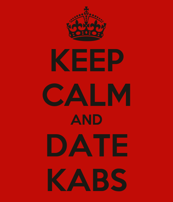 KEEP CALM AND DATE KABS
