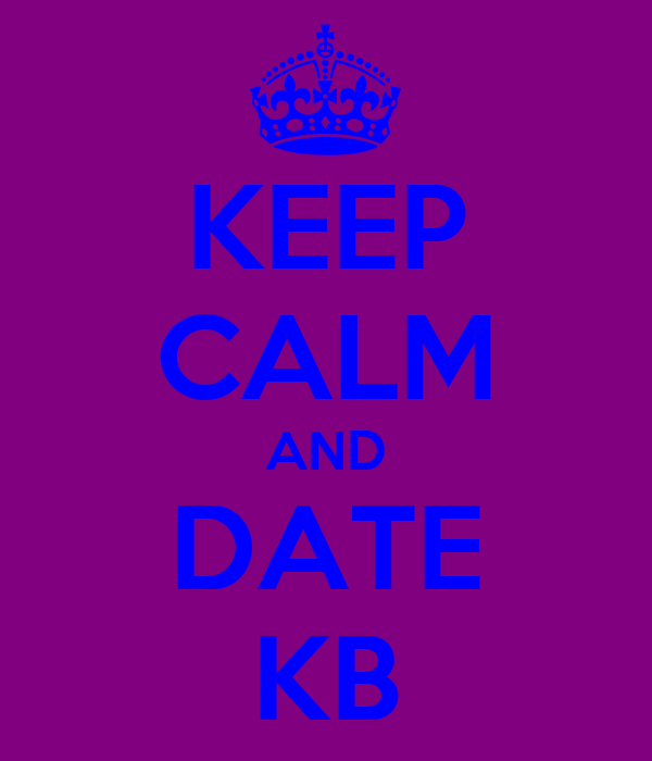 KEEP CALM AND DATE KB