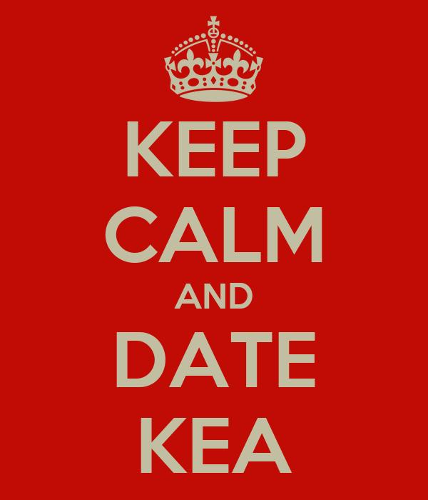 KEEP CALM AND DATE KEA