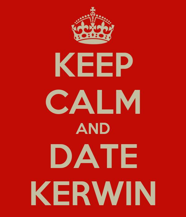 KEEP CALM AND DATE KERWIN