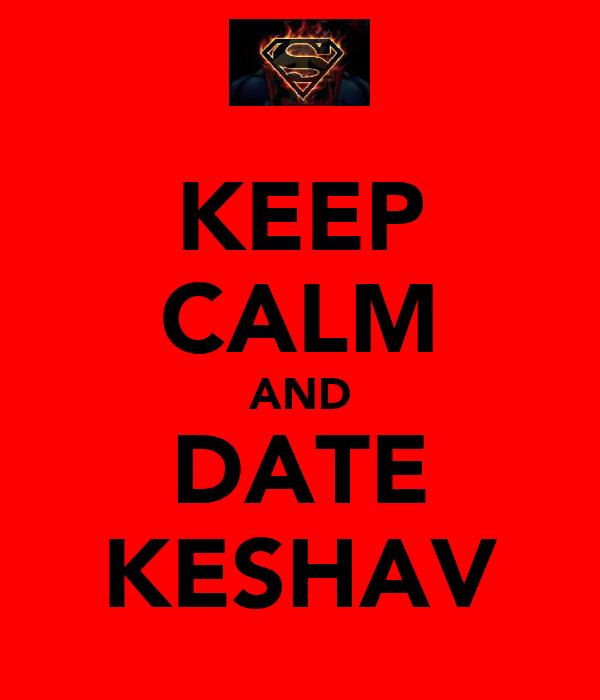 KEEP CALM AND DATE KESHAV