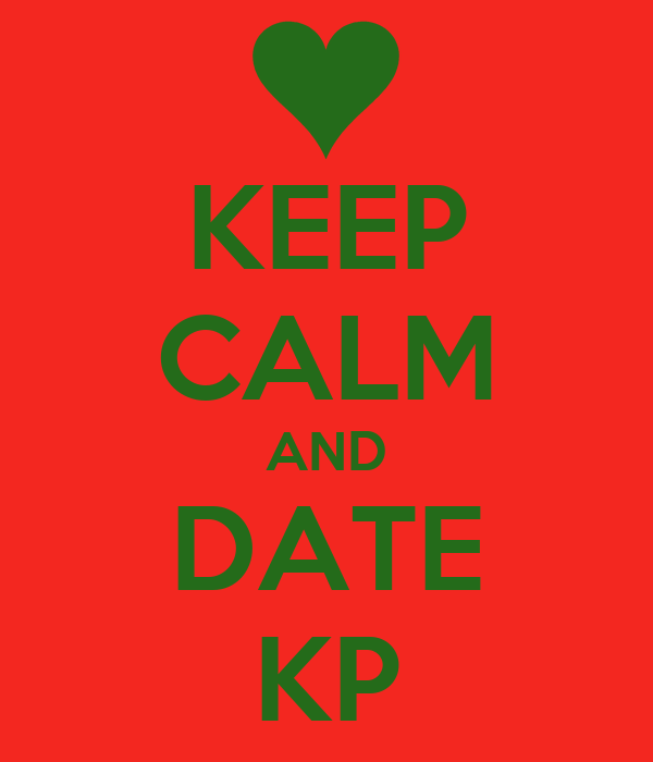 KEEP CALM AND DATE KP