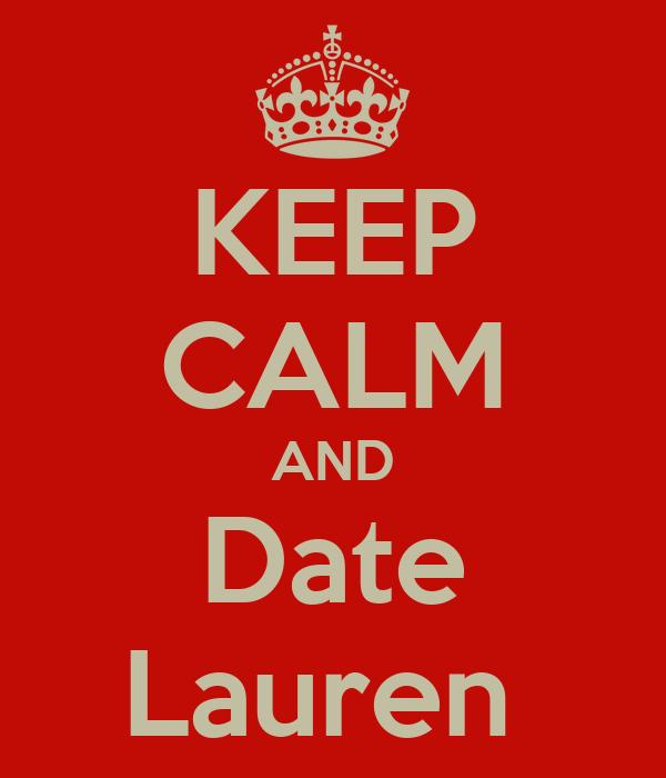 KEEP CALM AND Date Lauren